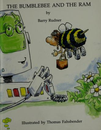 Cover of: The bumblebee and the RAM by Barry Rudner