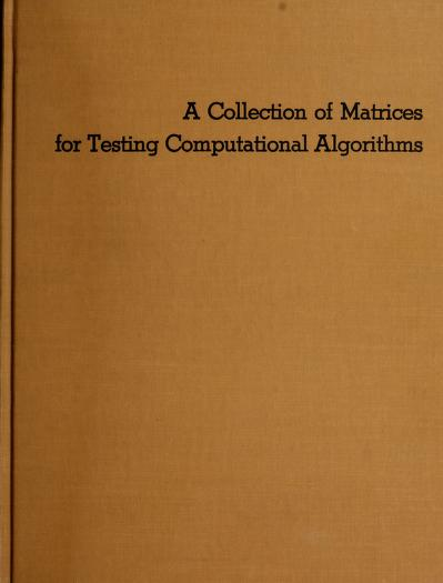 A collection of matrices for testing computational algorithms by Robert Todd Gregory