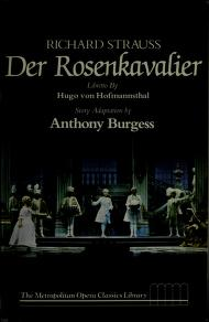 Cover of: Richard Strauss, Der Rosenkavalier | libretto by Hugo von Hofmannsthal ; story adaptation by Anthony Burgess ; introduction by George R. Marek ; general editor, Robert Sussman Stewart.
