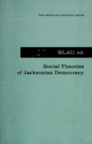 Cover of: Social Theories of Jacksonian Democracy | Joseph L. Blau